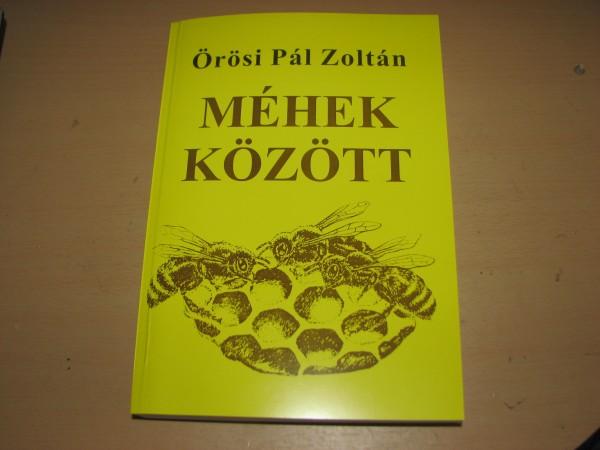 Örösi Pál Zoltán, Méhek között